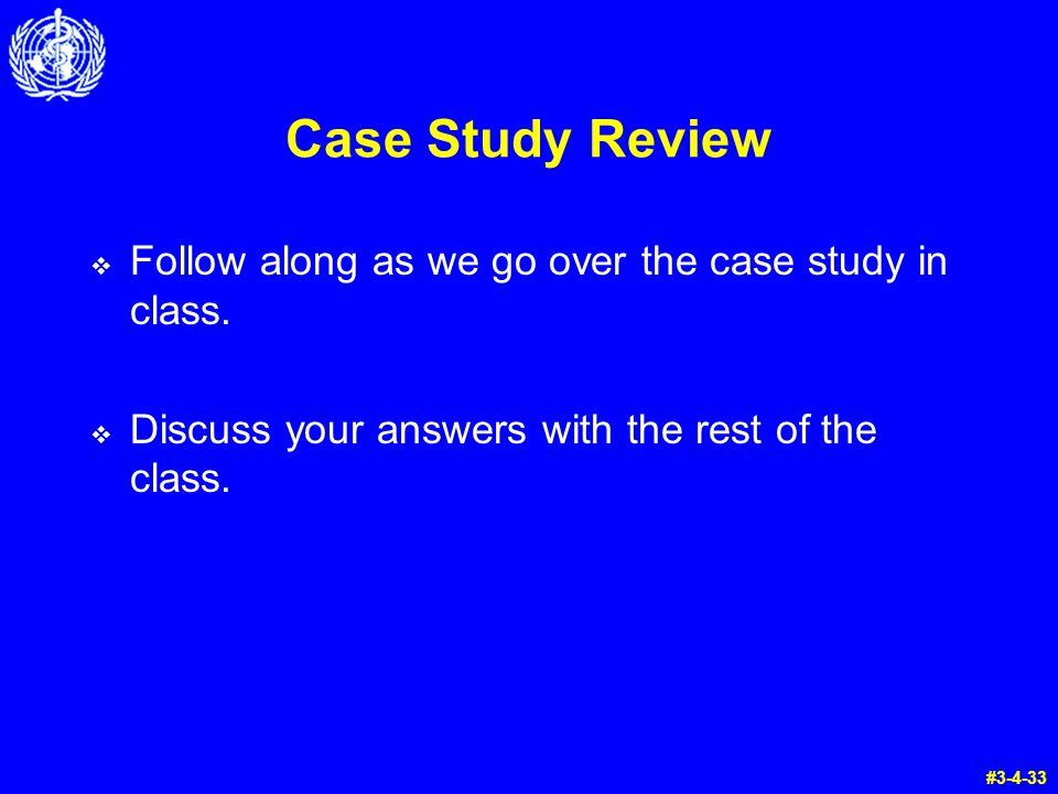 Case Study Review  Follow along as we go over the case study in class.
