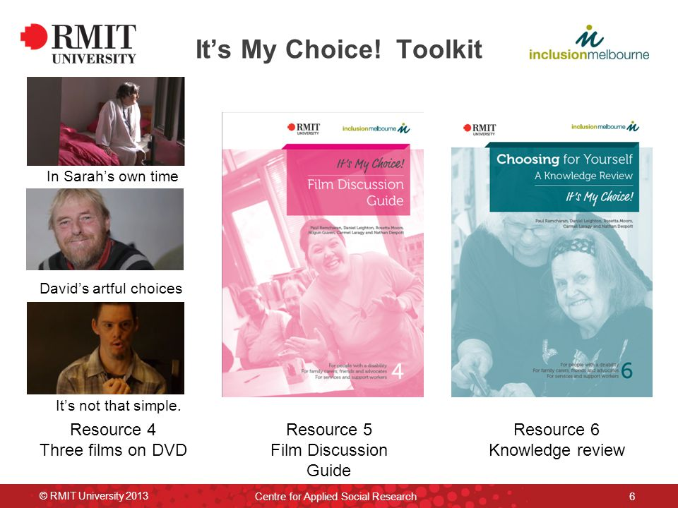 6 Resource 6 Knowledge review Resource 5 Film Discussion Guide Resource 4 Three films on DVD In Sarah's own time David's artful choices It's not that simple.