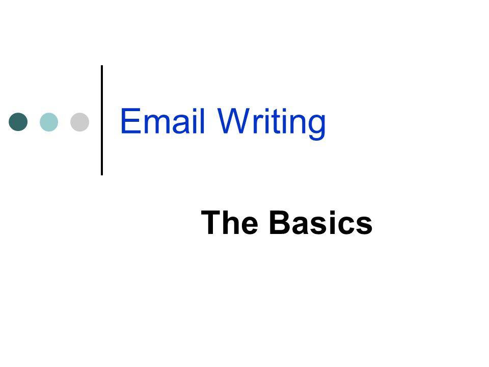 Email Writing The Basics