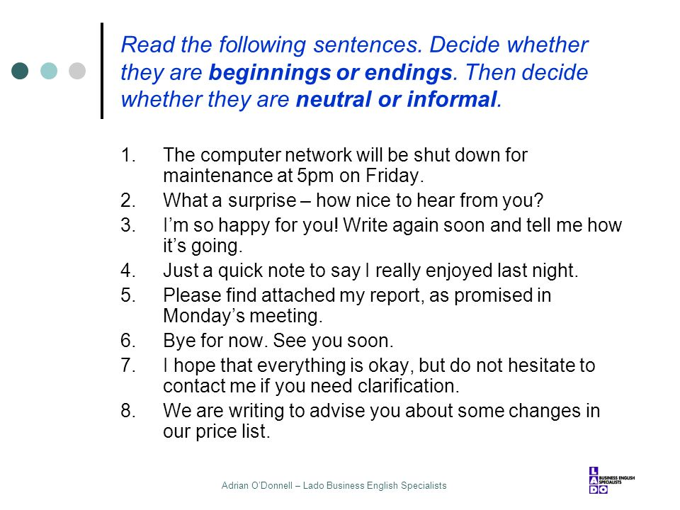 Adrian O'Donnell – Lado Business English Specialists Read the following sentences. Decide whether they are beginnings or endings. Then decide whether