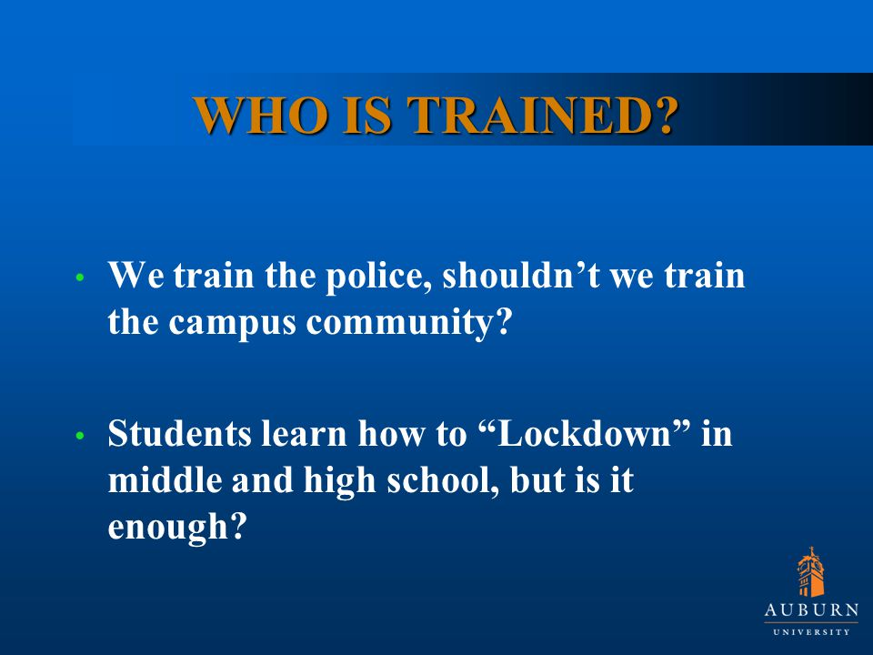 WHO IS TRAINED. We train the police, shouldn't we train the campus community.
