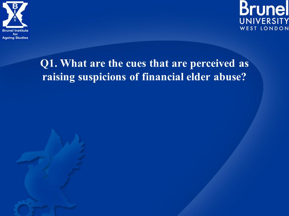 Q1. What are the cues that are perceived as raising suspicions of financial elder abuse