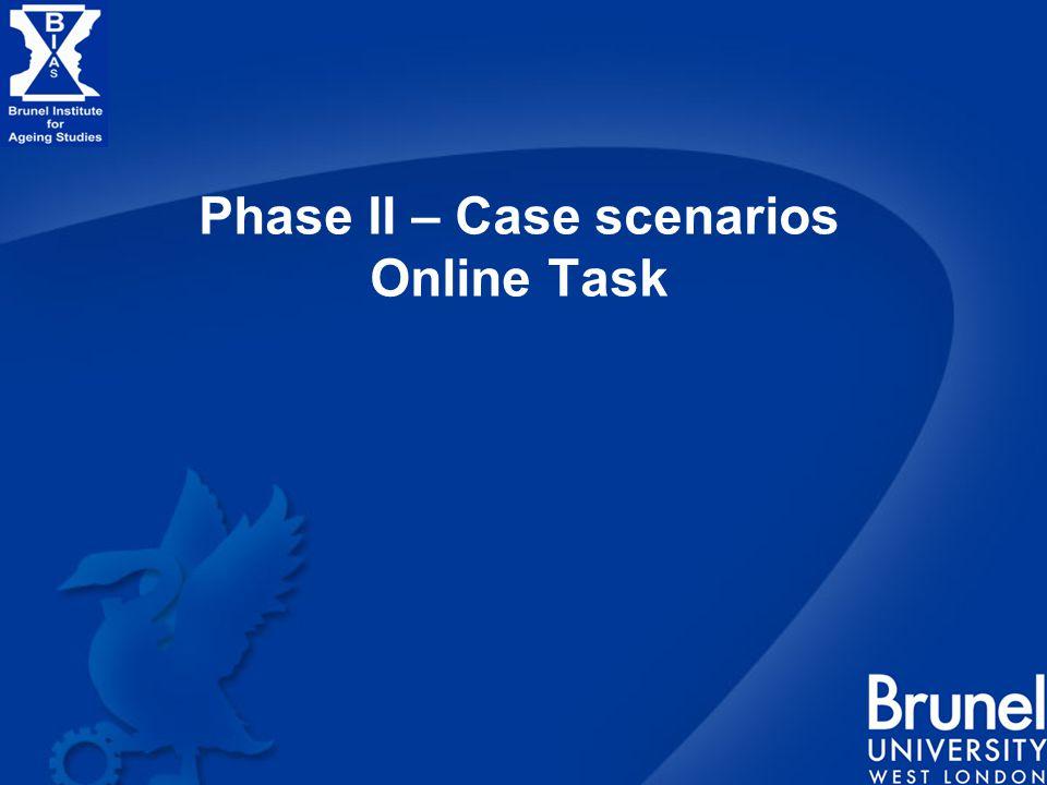 Phase II – Case scenarios Online Task
