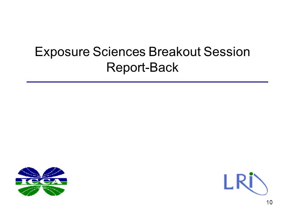 Exposure Sciences Breakout Session Report-Back 10