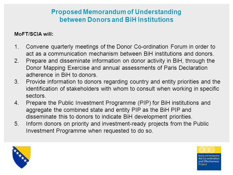 Proposed Memorandum of Understanding between Donors and BiH Institutions MoFT/SCIA will: 1.