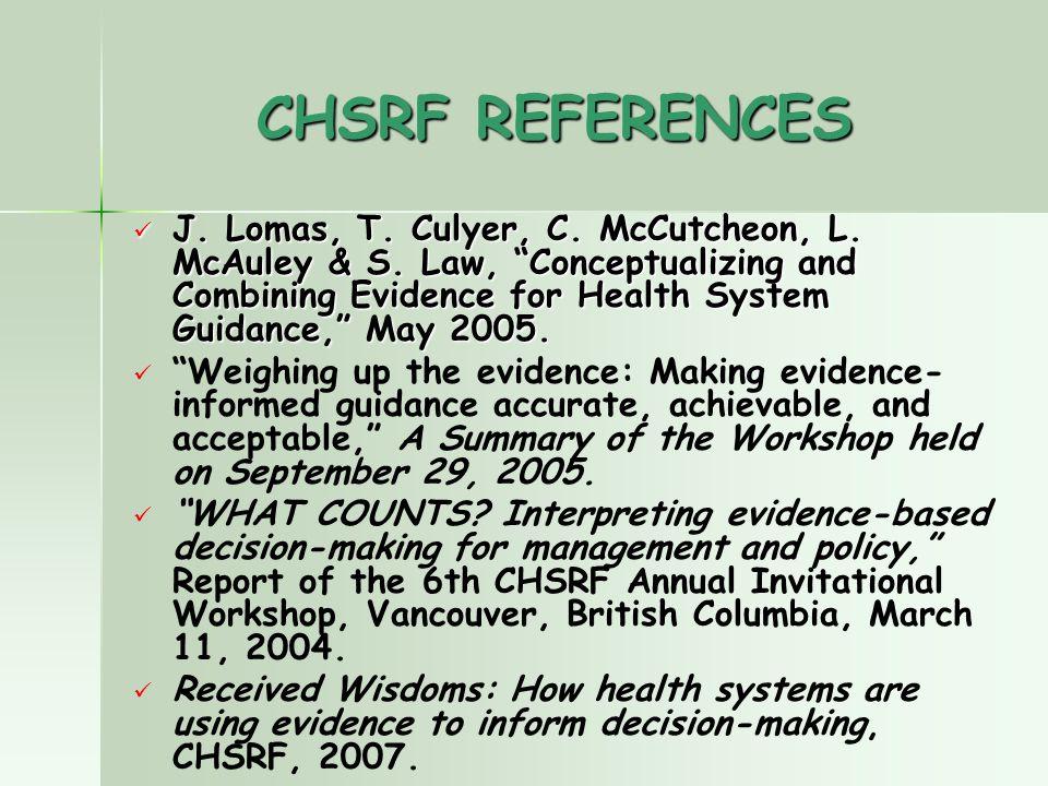 CHSRF REFERENCES J. Lomas, T. Culyer, C. McCutcheon, L.