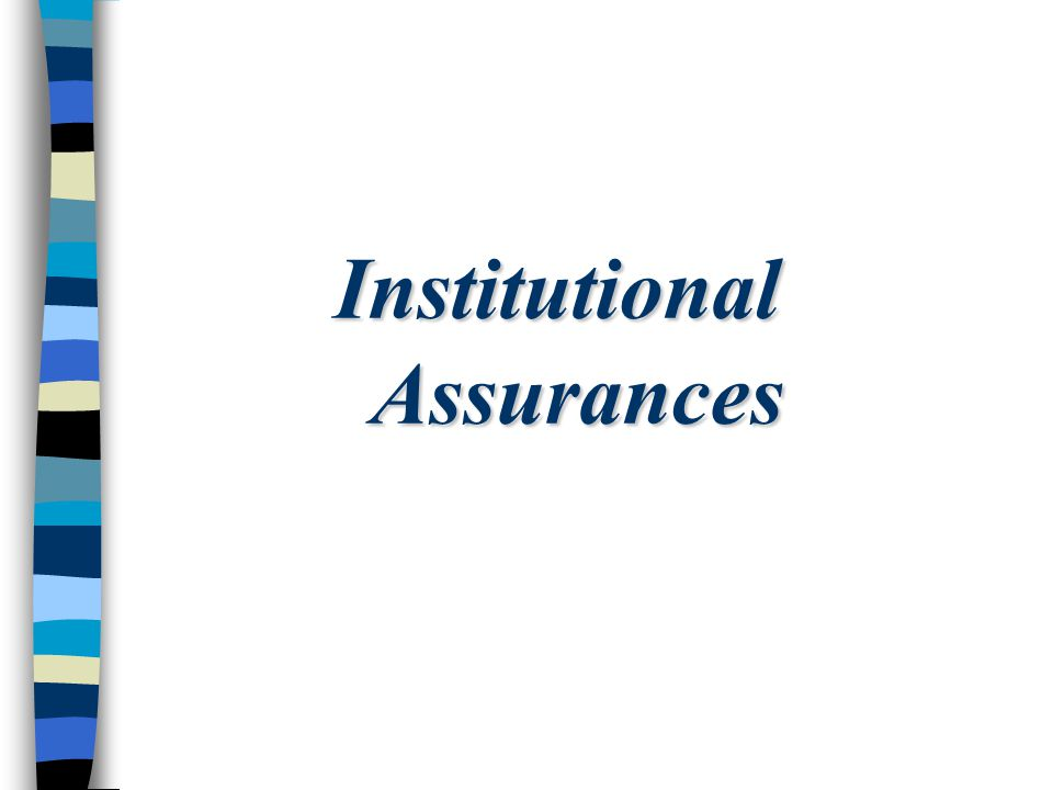 Institutional Assurances