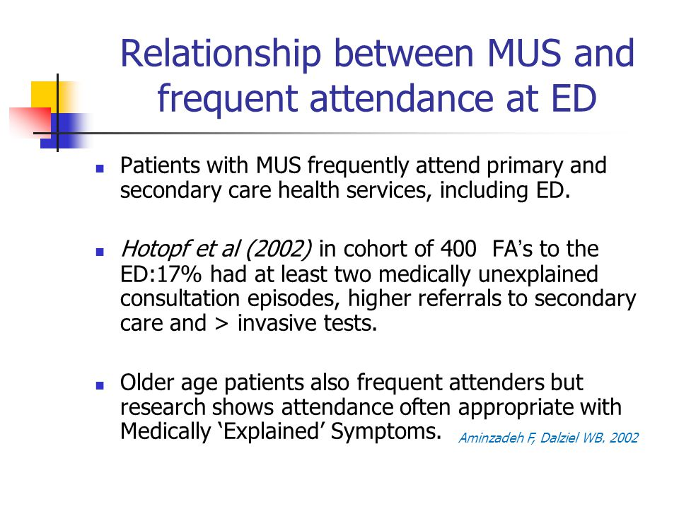Relationship between MUS and frequent attendance at ED Patients with MUS frequently attend primary and secondary care health services, including ED.