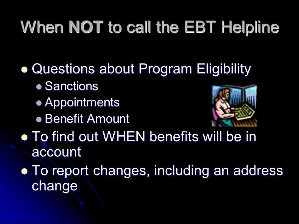 EBT Helpline said to contact Local Office…. WHY?? Is Address, SSN, Birth Date correct in RAPIDS? Is Address, SSN, Birth Date correct in RAPIDS? Have t