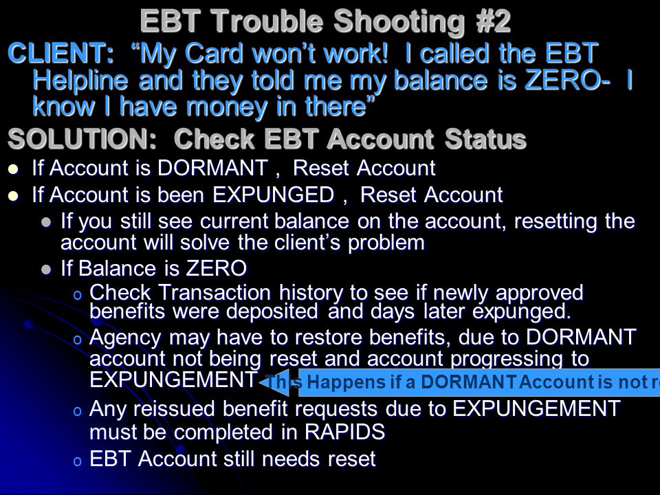 """EBT Trouble Shooting CLIENT: """"My Card won't work!"""" On Cardholder Information Screen On Cardholder Information Screen Check Card Status … Is this a val"""