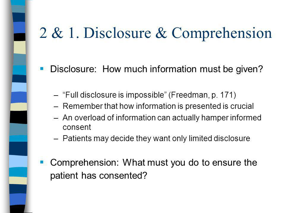2 & 1. Disclosure & Comprehension  Disclosure: How much information must be given.