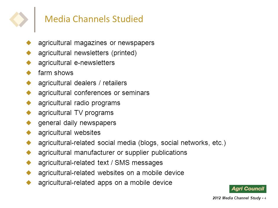 2012 Media Channel Study - 5 Executive Summary  All forms of digital communications are playing important roles as information sources for US farmers and ranchers, and will continue to play increasingly important roles in the future.