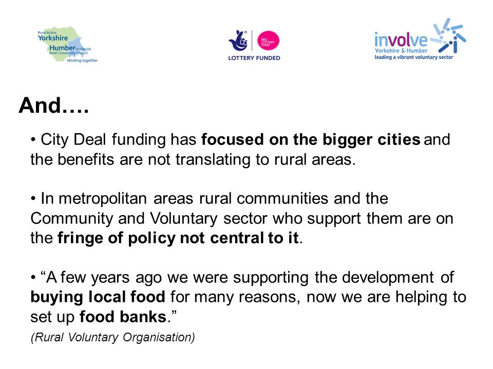 And…. City Deal funding has focused on the bigger cities and the benefits are not translating to rural areas. In metropolitan areas rural communities