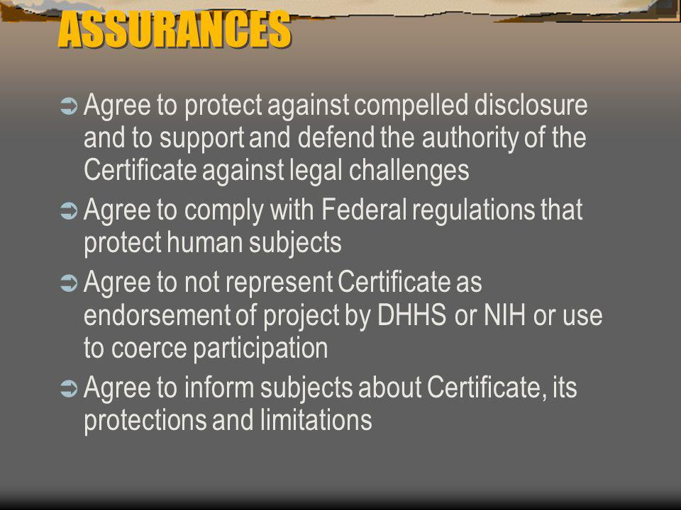 ASSURANCES  Agree to protect against compelled disclosure and to support and defend the authority of the Certificate against legal challenges  Agree