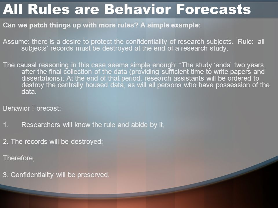 All Rules are Behavior Forecasts Can we patch things up with more rules.