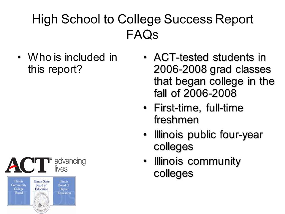 High School to College Success Report FAQs Who is included in this report.