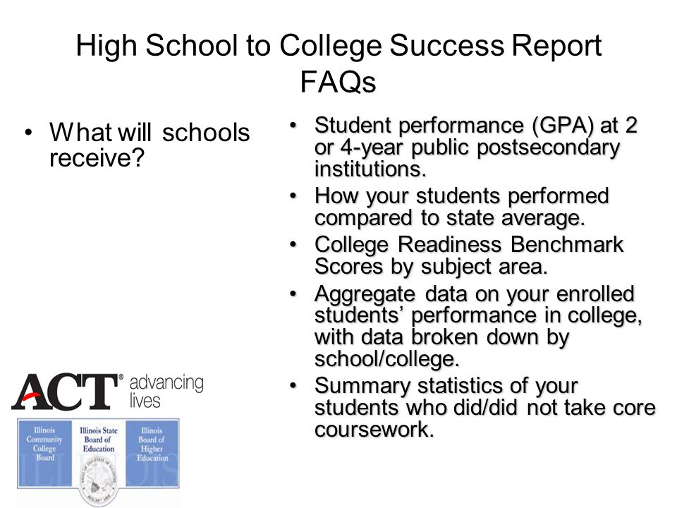 High School to College Success Report FAQs What will schools receive…cont.