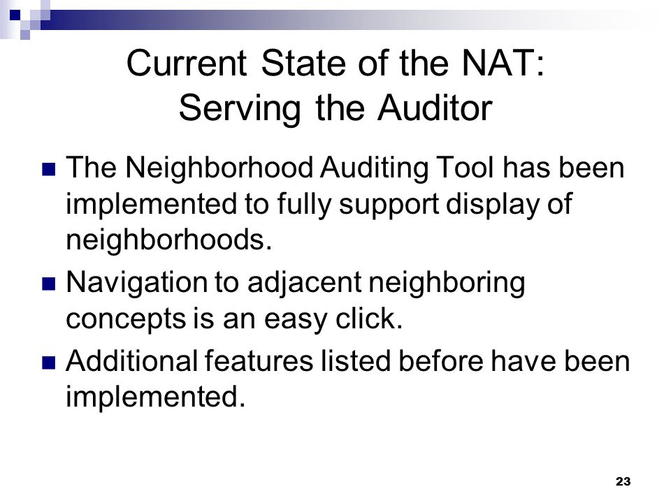 23 Current State of the NAT: Serving the Auditor The Neighborhood Auditing Tool has been implemented to fully support display of neighborhoods.