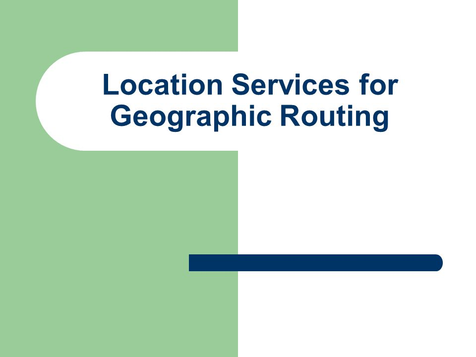Location Services for Geographic Routing