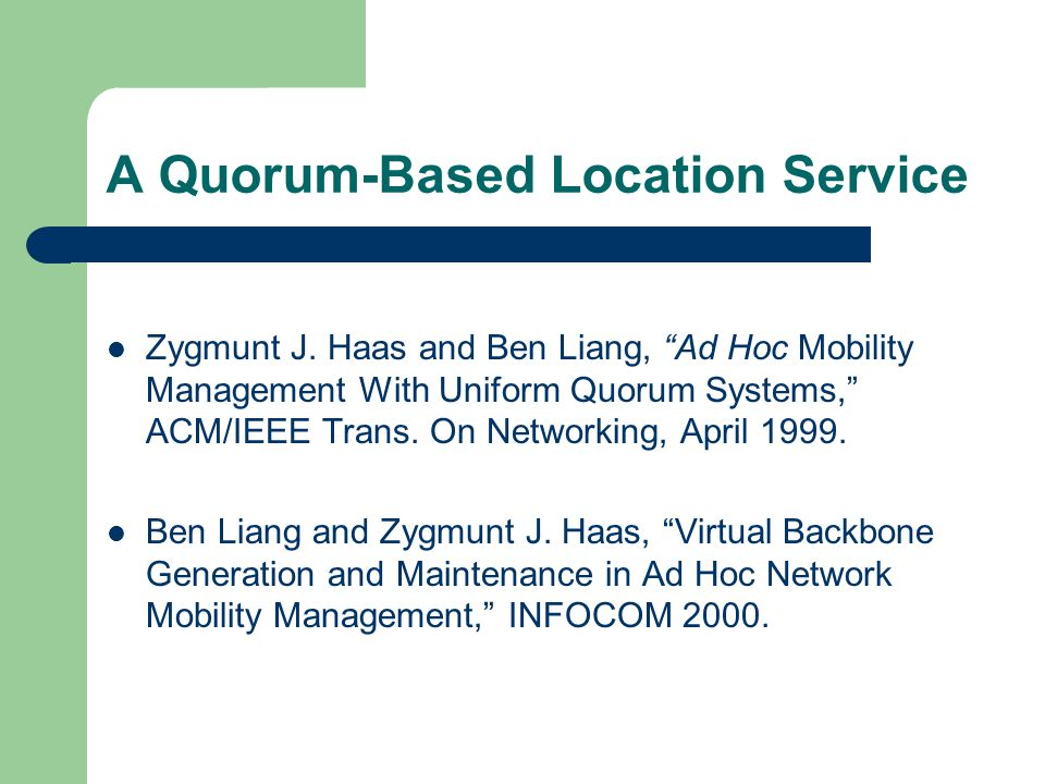 A Quorum-Based Location Service Zygmunt J.