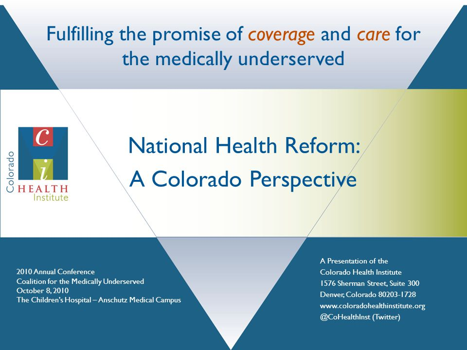 The COVERAGE CONTEXT : Who are the medically underserved in Colorado.