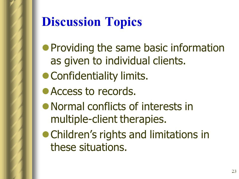 23 Discussion Topics Providing the same basic information as given to individual clients.