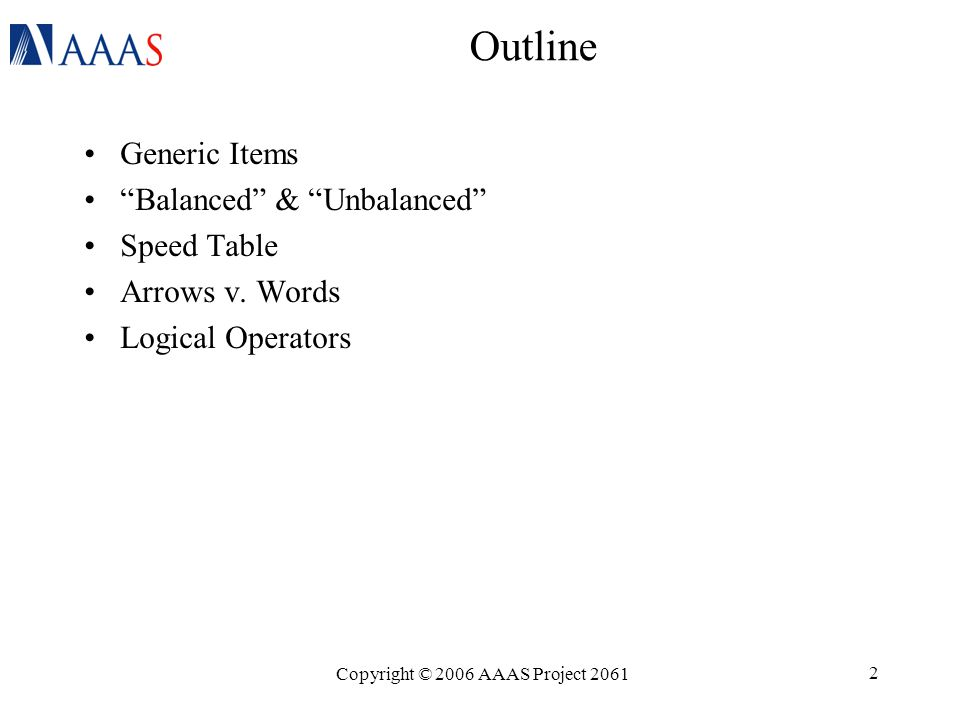 Copyright © 2006 AAAS Project 2061 2 Outline Generic Items Balanced & Unbalanced Speed Table Arrows v.