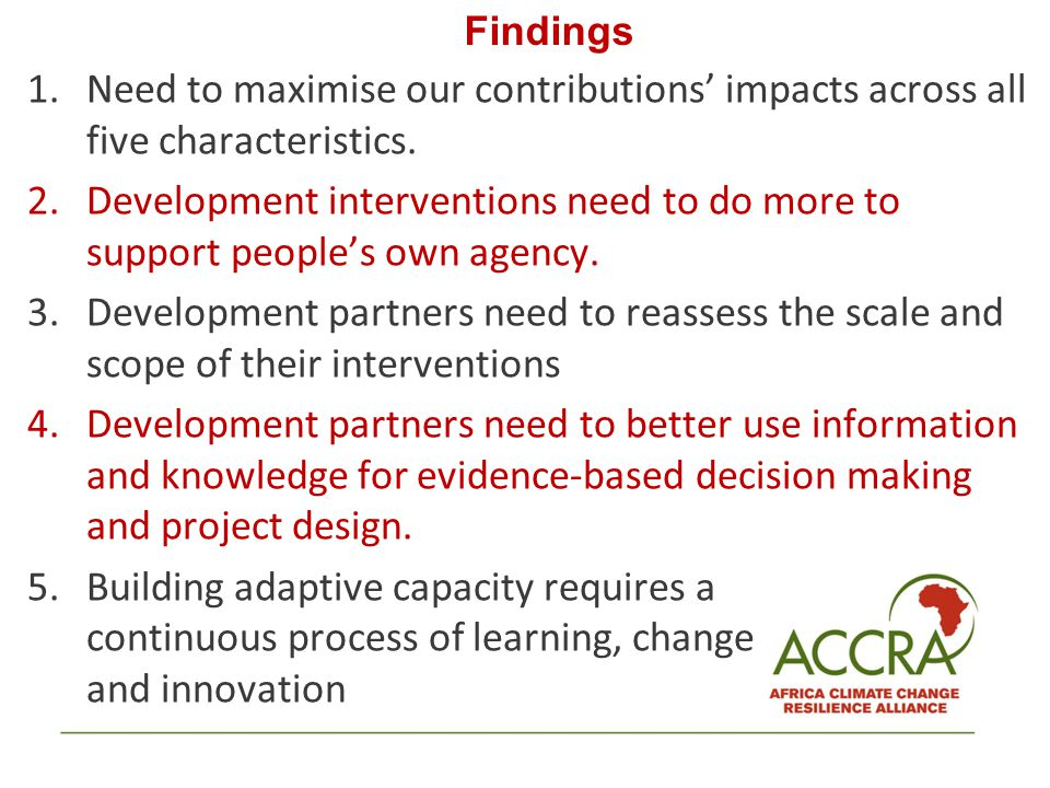1.Need to maximise our contributions' impacts across all five characteristics. 2.Development interventions need to do more to support people's own age