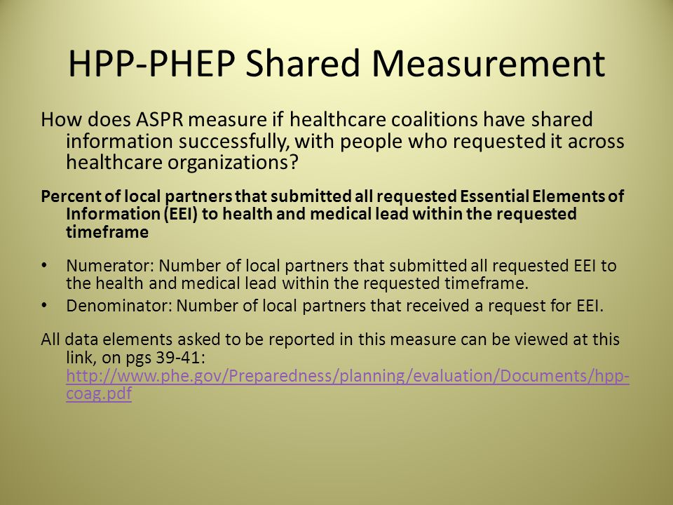 HPP-PHEP Shared Measurement How does ASPR measure if healthcare coalitions have shared information successfully, with people who requested it across healthcare organizations.