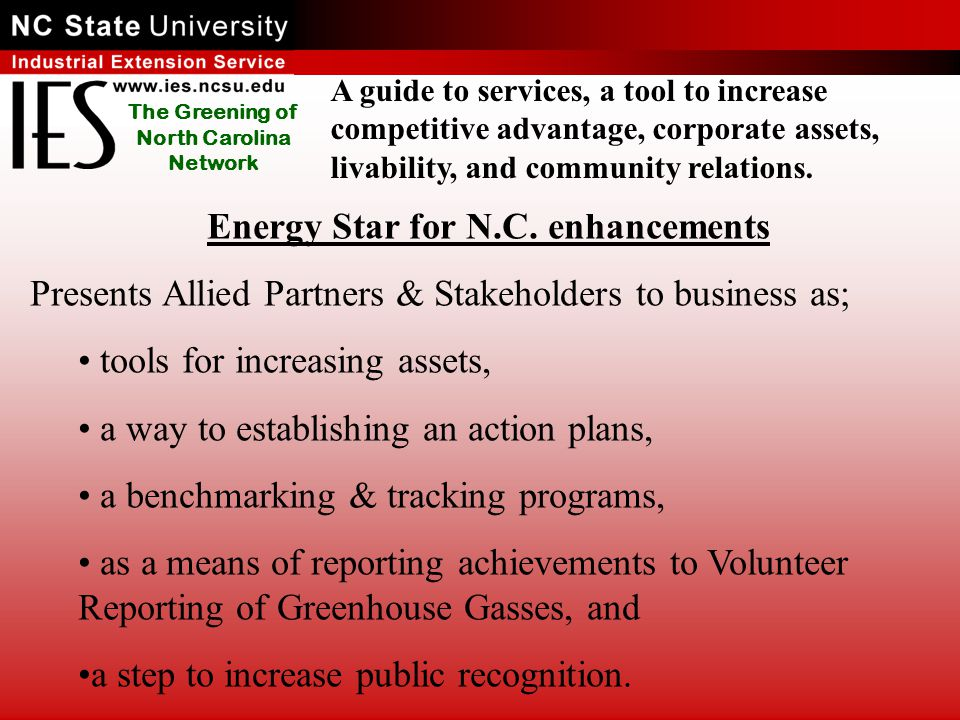 The Greening of North Carolina Network A guide to services, a tool to increase competitive advantage, corporate assets, livability, and community relations.