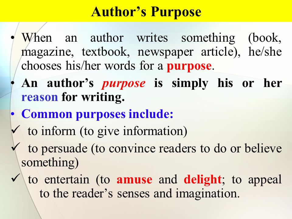 When an author writes something (book, magazine, textbook, newspaper article), he/she chooses his/her words for a purpose.
