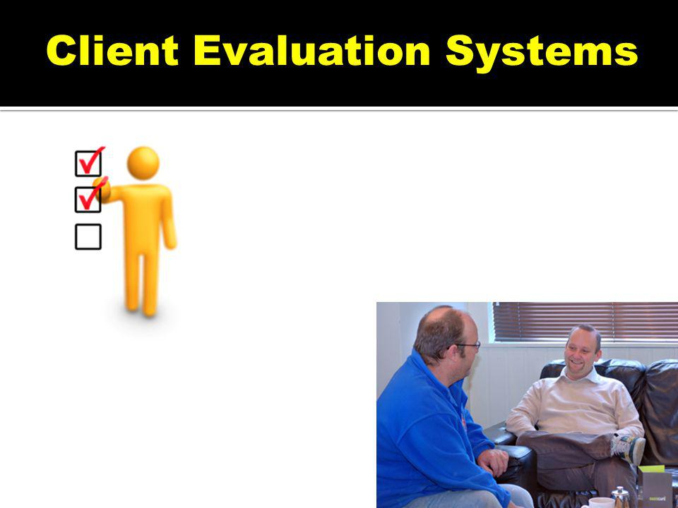 Client Evaluation Systems
