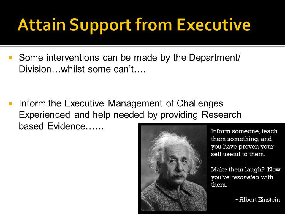  Some interventions can be made by the Department/ Division…whilst some can't….