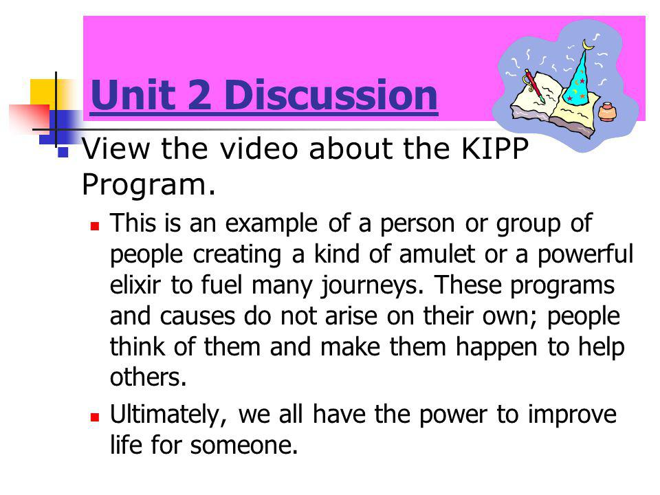 Unit 2 Discussion View the video about the KIPP Program.