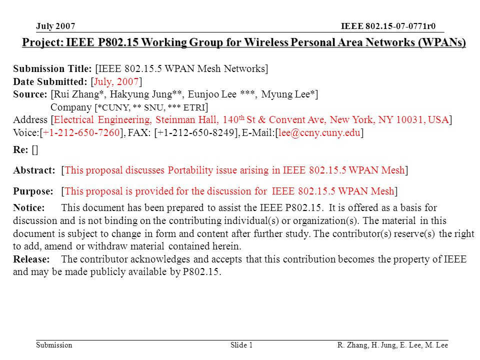 IEEE 802.15-07-0771r0 SubmissionSlide 22 Step 4: Update the link-state table Update the link-state table : New parent broadcasts Hello message to notify the neighbors of its link-state change July 2007 R.