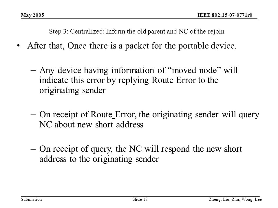 IEEE 802.15-07-0771r0 Submission May 2005 Zheng, Liu, Zhu, Wong, LeeSlide 17 After that, Once there is a packet for the portable device.
