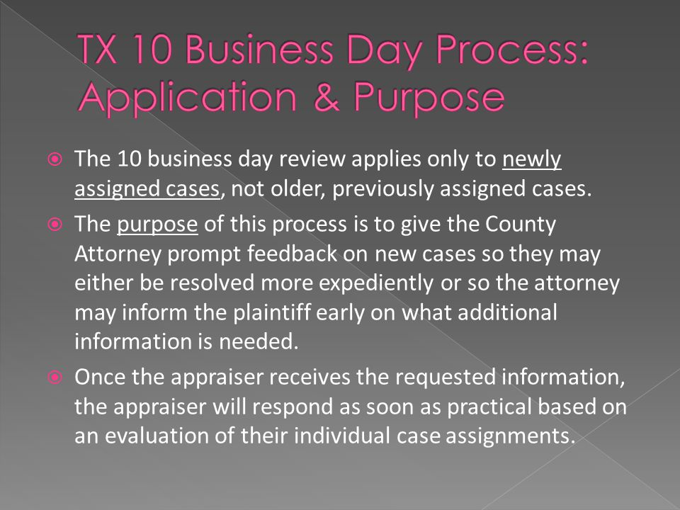  The 10 business day review applies only to newly assigned cases, not older, previously assigned cases.