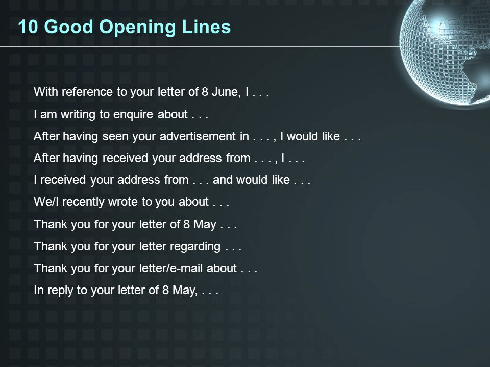 With reference to your letter of 8 June, I...I am writing to enquire about...