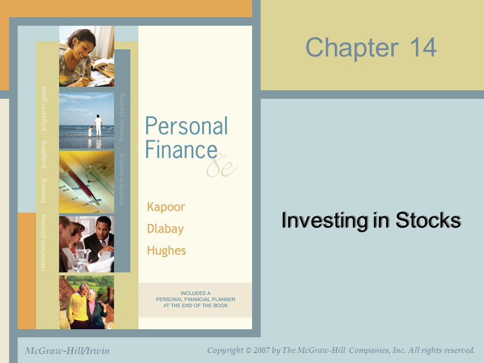 Chapter 14 Investing in Stocks McGraw-Hill/Irwin Copyright © 2007 by The McGraw-Hill Companies, Inc.
