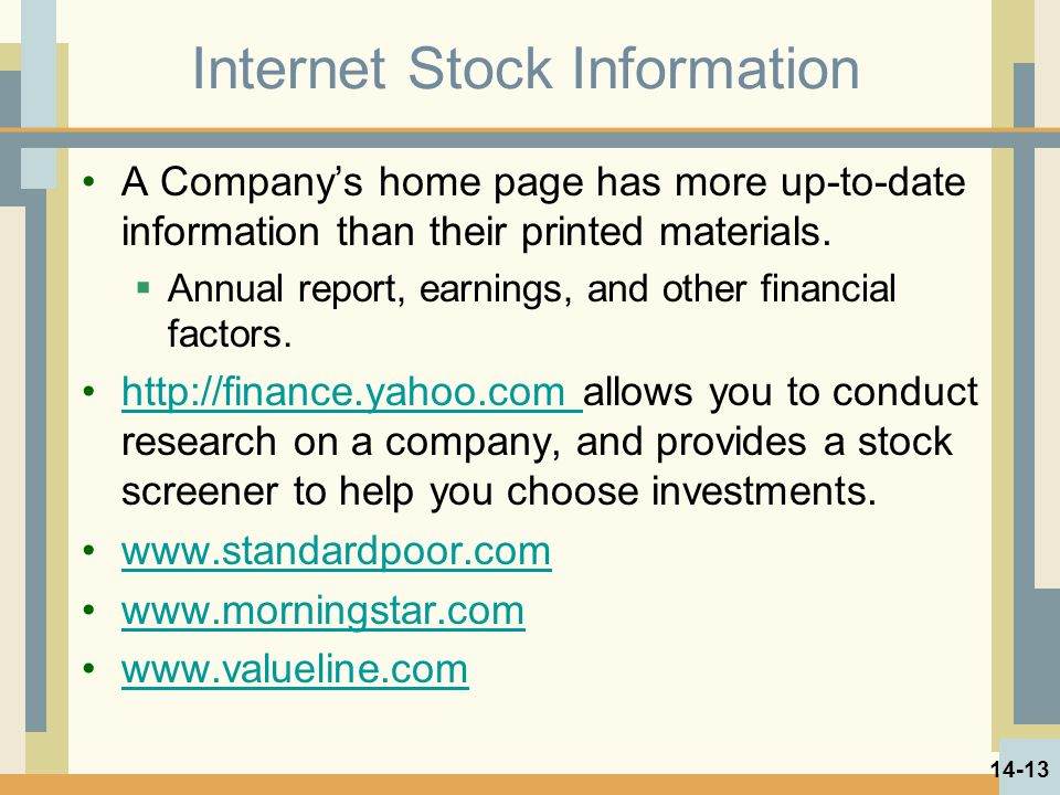 Internet Stock Information A Company's home page has more up-to-date information than their printed materials.  Annual report, earnings, and other fi