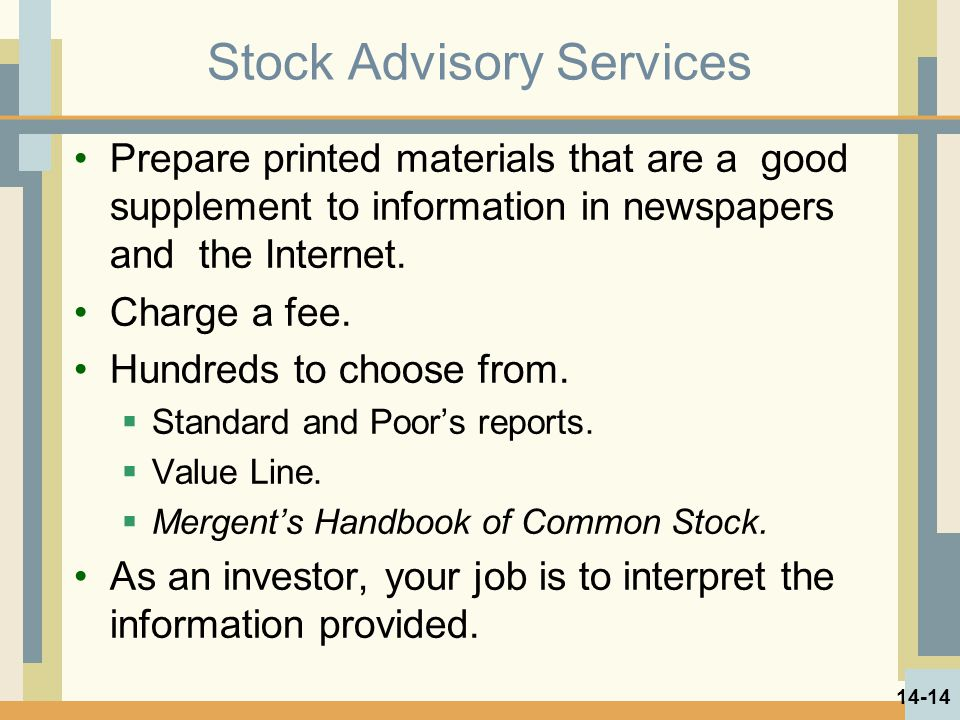 Stock Advisory Services Prepare printed materials that are a good supplement to information in newspapers and the Internet.