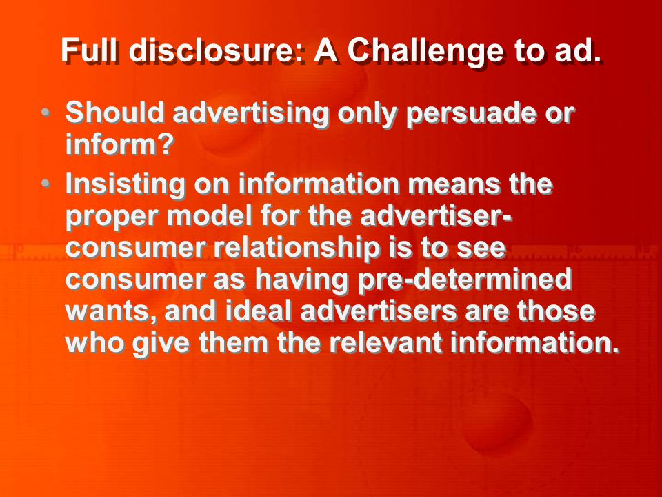 If persuasion is legitimate then on the 'persuasion' model, advertisers not only satisfy existing desires: he can create new wants.