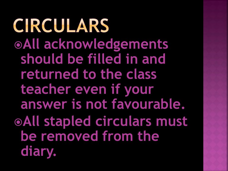  All acknowledgements should be filled in and returned to the class teacher even if your answer is not favourable.  All stapled circulars must be re