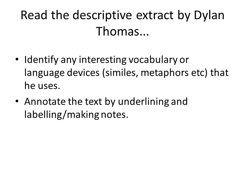 Read the descriptive extract by Dylan Thomas...