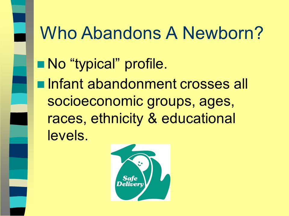 Who Abandons A Newborn. No typical profile.