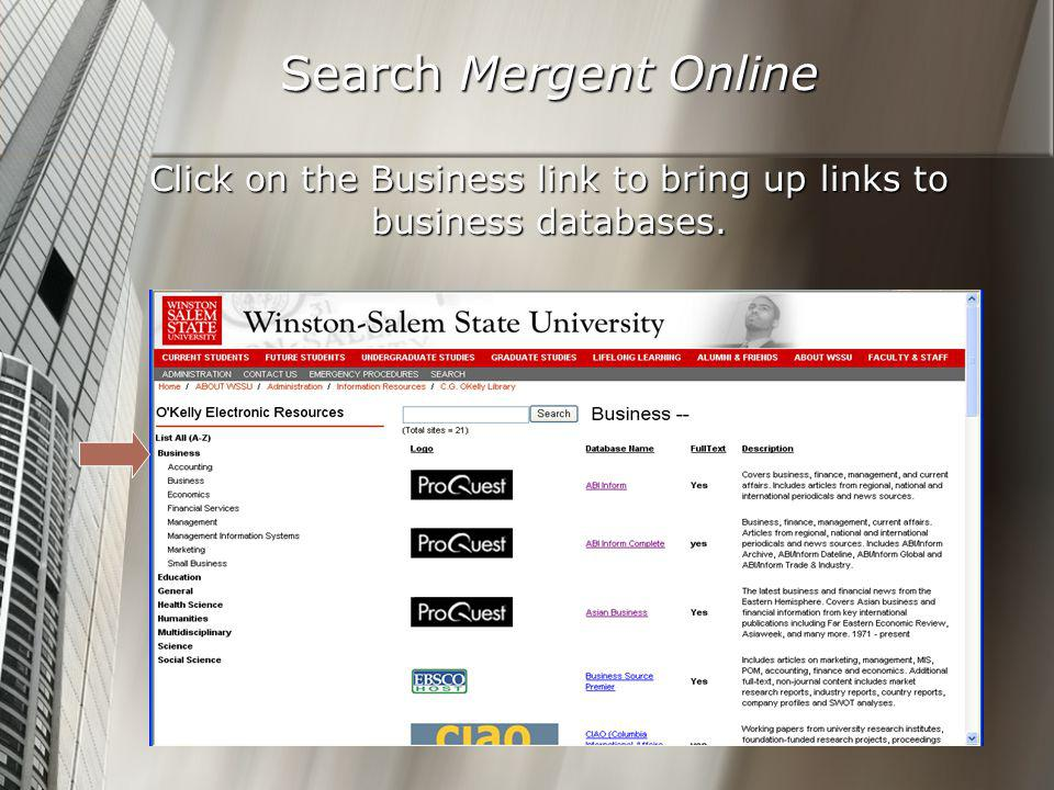 Search Mergent Online Click on the Business link to bring up links to business databases.