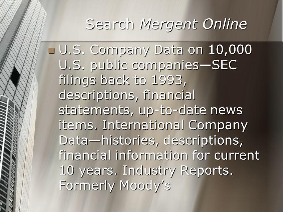 Search Mergent Online U.S. Company Data on 10,000 U.S.