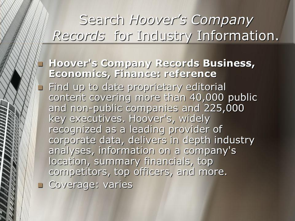 Search Hoover's Company Records for Industry Information.