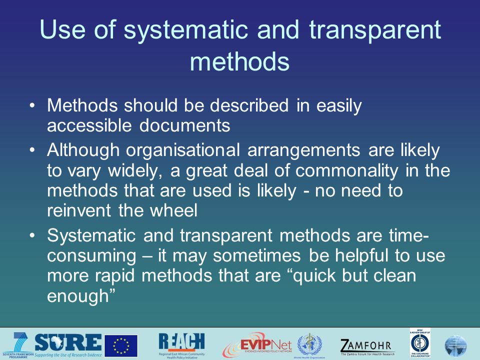 Use of systematic and transparent methods Methods should be described in easily accessible documents Although organisational arrangements are likely t