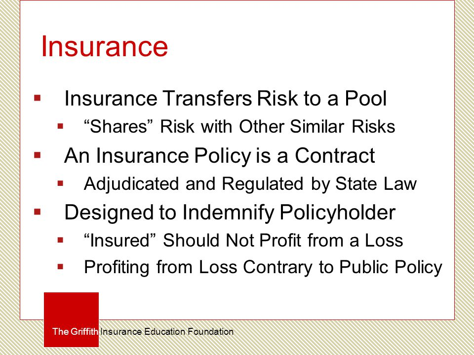 """Insurance  Insurance Transfers Risk to a Pool  """"Shares"""" Risk with Other Similar Risks  An Insurance Policy is a Contract  Adjudicated and Regulate"""